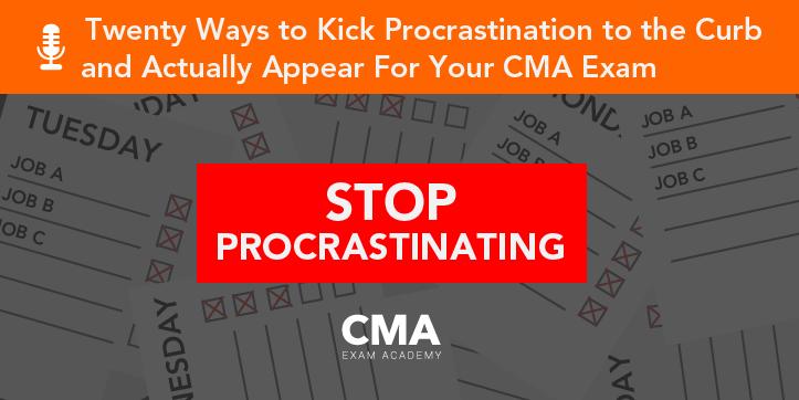 Episode 11 - 20 Ways to Kick Procrastination to the Curb