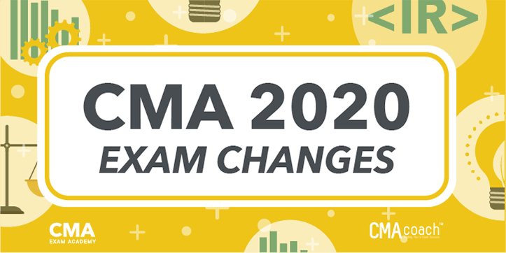 CMA 2020 Exam Changes