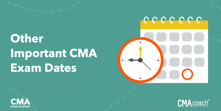 Other Important CMA Exam Dates