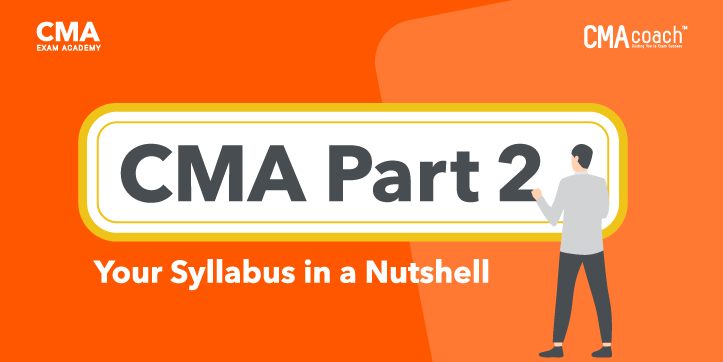 CMA Part 2 - Your Syllabus in a Nutshell