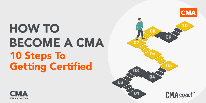 How to Become a CMA 10 Steps to Getting Certified
