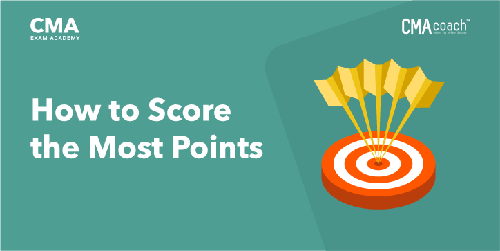 how to score the most points in your cma exam