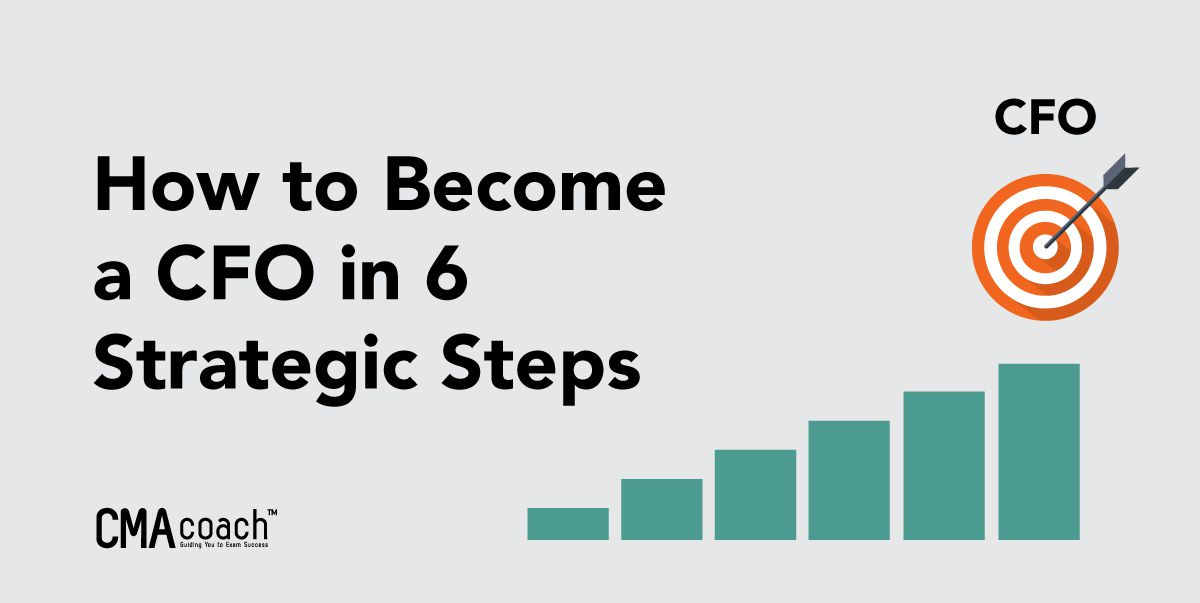 how to become a cfo in 6 steps