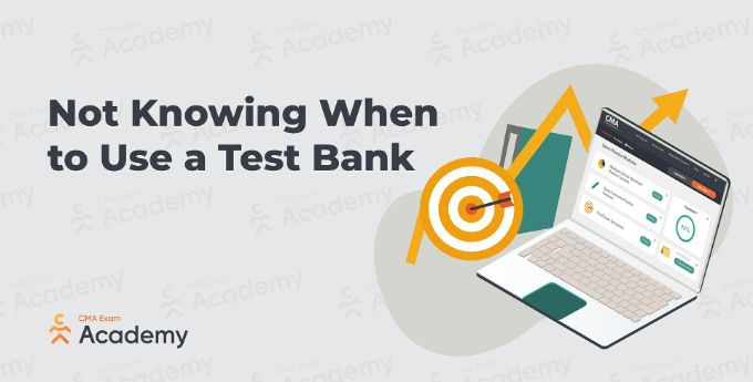 not knowing when to use a test bank